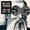 Cover Wallace Vanborn - Lions, Liars Guns & God