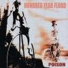 Poison – A Hundred Year Flood