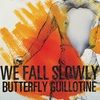 Cover We Fall Slowly - Butterfly Guillotine