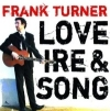 Frank Turner – Love, Ire & Song