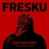 Festivalinfo recensie: Fresku Nooit Meer Terug