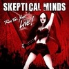 Cover Skeptical Minds - Run For Your Live