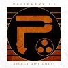 Podiuminfo recensie: Periphery Periphery III: Select Difficulty