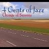 4 Gents Of Jazz Change Of Seasons cover