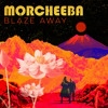 Cover Morcheeba - Blaze Away