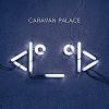 Caravan Palace <I°_°I> cover