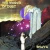 Podiuminfo recensie: The World Of Dust Bhava