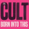The Cult – Born into this