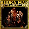 Cover Audra Mae - And the Almighty Sound