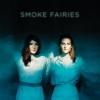 Cover Smoke Fairies - Smoke Fairies