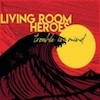 Cover Living Room Heroes - Trouble In Mind