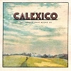 Podiuminfo recensie: Calexico The Thread That Keeps Us