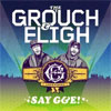 The Grouch & Eligh – Say G&E