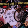Love it to Life – Jesse Malin & The St. Marks Social