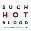 The Airborne Toxic Event Such Hot Blood cover