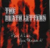 The Death Letters – Play It Like You Mean It