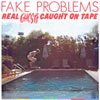 Fake Problems – Real Ghosts Caught On Tape