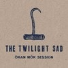 The Twilight Sad Oran Mor Session cover