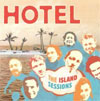 Hotel – The Island Sessions