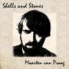 Maarten van Praag Shells And Stones cover