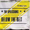 The Upsessions – Below The Belt