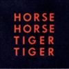 Horse Horse Tiger Tiger Horse Horse Tiger Tiger cover