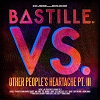 Bastille VS. - Other People`s Heartaches Part. III cover