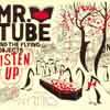 MrTube-Listen Up