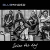 Blueminded Seize The Day cover