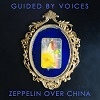 Cover Guided By Voices - Zeppelin Over China