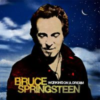Springsteen - Working On A Dream