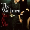 The Walkmen – You & Me