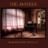 The Jaydees Work With What We`ve Got cover