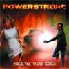 Powerstroke – Once We Were Kings