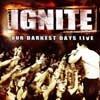 Cover Ignite - Our Darkest Days Live