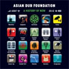 Asian Dub Foundation-A history of now