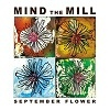 Cover Mind The Mill - September Flower