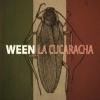 Ween – La Cucaracha
