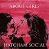 Cover Hatcham Social - About Girls