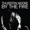Cover Thurston Moore - By The Fire