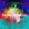 Podiuminfo recensie: Placebo Loud Like Love