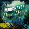 Morcheeba – Dive Deep