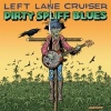 Left Lane Cruiser Dirty Spliff Blues cover