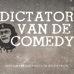 DictatorvandeComedy
