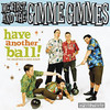 Me First And The Gimme Gimmes – Have Another Ball
