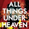 The Icarus Line All Things Under Heaven cover