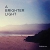 Podiuminfo recensie: A Brighter Light  Follow Me