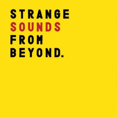 Strange Sounds From Beyond