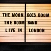 The Boom Band The Moon Goes Boom - Live In London cover
