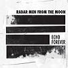 Radar Men From the Moon Echo Forever cover